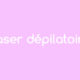 Laser dépilatoire